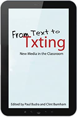 From Text to Txting: New Media in the Classroom 9780253005786