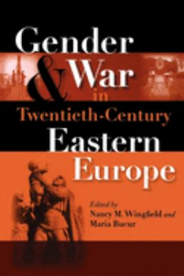 Gender and War in Twentieth-Century Eastern Europe 9780253218445