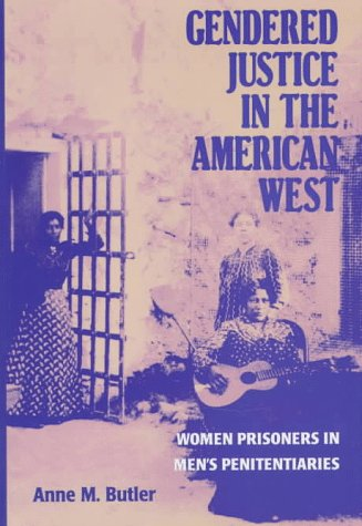 Gendered Justice in the American West 9780252022814