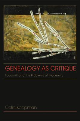 Genealogy as Critique: Foucault and the Problems of Modernity 9780253006219