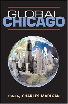 Global Chicago 9780252029417