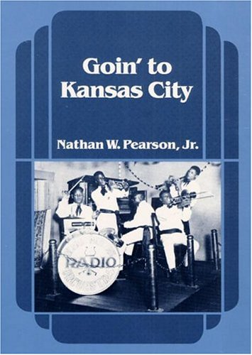 Goin' to Kansas City 9780252013362