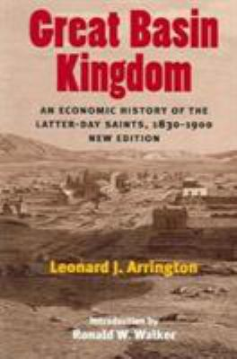 Great Basin Kingdom: An Economic History of the Latter-Day Saints, 1830-1900, New Edition 9780252072833
