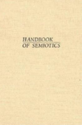 Handbook of Semiotics 9780253341204