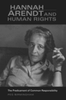 Hannah Arendt & Human Rights: The Predicament of Common Responsibility 9780253218650