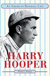 Harry Hooper: An American Baseball Life 782580