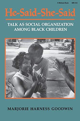 He-Said-She-Said: Talk as Social Organization Among Black Children 9780253206183