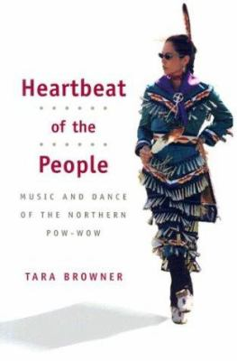Heartbeat of the People: Music and Dance of the Northern Pow-wow 9780252071867