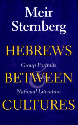 Hebrews Between Cultures: Group Portraits and National Literature 9780253334596
