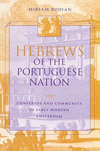 Hebrews of the Portuguese Nation: Conversos and Community in Early Modern Amsterdam 9780253213518