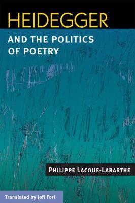 Heidegger and the Politics of Poetry 9780252031533