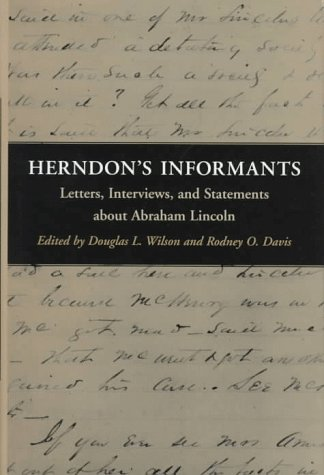 Herndon's Informants: Letters, Interviews, and Statements about Abraham Lincoln 9780252023286