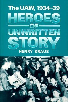 Heroes of Unwritten Story 9780252020353