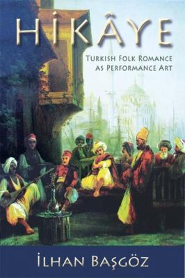 Hikaye: Turkish Folk Romance as Performance Art 9780253380173