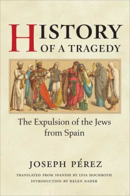 History of a Tragedy: The Expulsion of the Jews from Spain 9780252031410