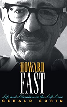 Howard Fast: Life and Literature in the Left Lane 9780253007278