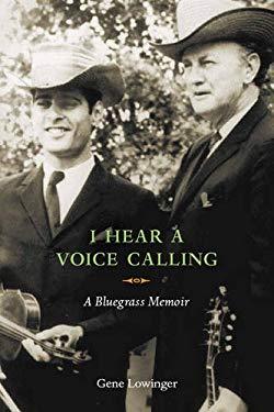 I Hear a Voice Calling: A Bluegrass Memoir 9780252034756
