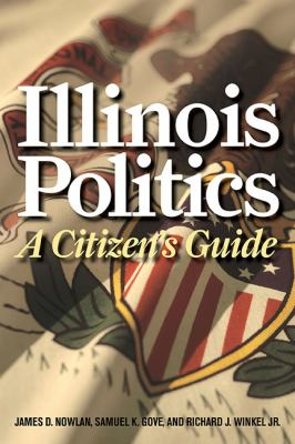 Illinois Politics: A Citizen's Guide 9780252077029