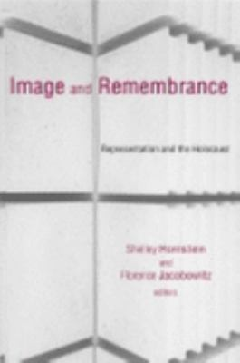 Image and Remembrance: Representation and the Holocaust 9780253341884