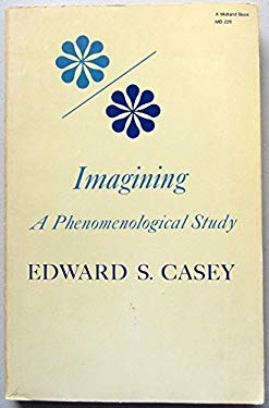 Imagining: A Phenomenological Study 9780253329127