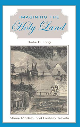 Imagining the Holy Land: Maps, Models, and Fantasy Travels 9780253341365