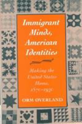 Immigrant Minds, American Identities 9780252025624