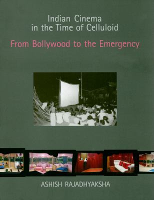 Indian Cinema in the Time of Celluloid: From Bollywood to the Emergency 9780253220486