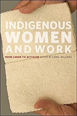 Indigenous Women and Work: From Labor to Activism 9780252078682
