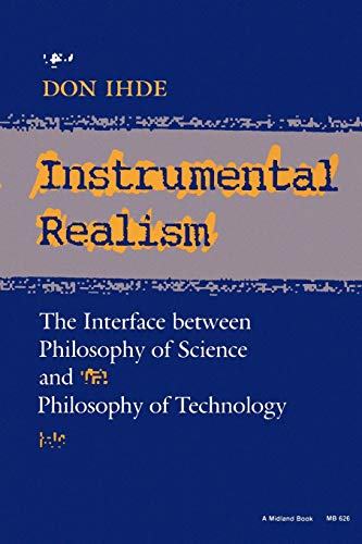 Instrumental Realism: The Interface Between Philosophy of Science and Philosophy of Technology 9780253206268