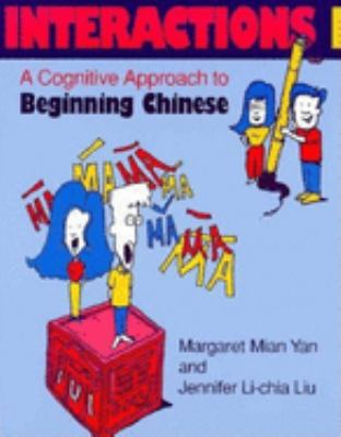 Interactions I [Text ] Workbook]: A Cognitive Approach to Beginning Chinese 9780253211224