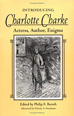 Introducing Charlotte Charke: Actress, Author, Enigma 9780252067235