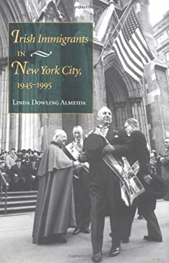 Irish Immigrants in New York City, 1945-1995 9780253338433