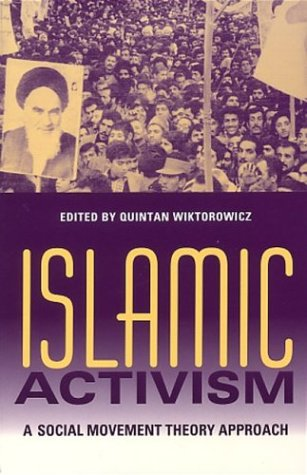 Islamic Activism: A Social Movement Theory Approach 9780253216212