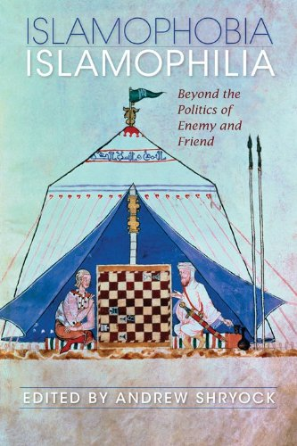 Islamophobia/Islamophilia: Beyond the Politics of Enemy and Friend 9780253221995