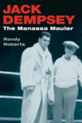 Jack Dempsey: The Manassa Mauler 9780252071485