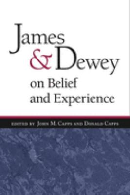 James and Dewey on Belief and Experience 9780252072062