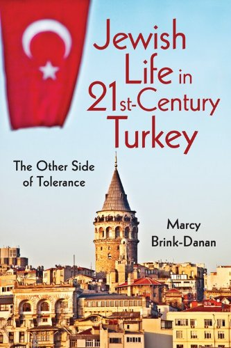 Jewish Life in Twenty-First-Century Turkey: The Other Side of Tolerance 9780253223500