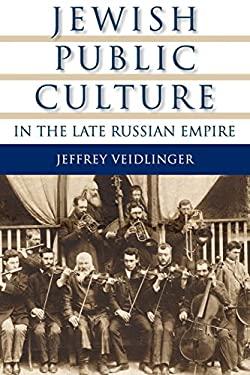 Jewish Public Culture in the Late Russian Empire 9780253220585