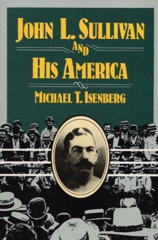 John L. Sullivan and His America 9780252064340