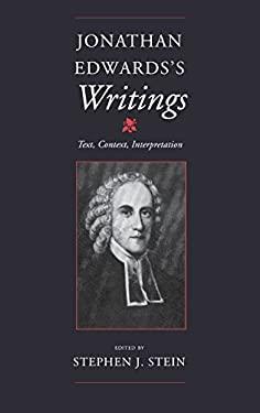 Jonathan Edwards's Writings: Text, Context, Interpretation 9780253330826