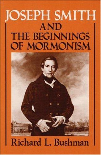 Joseph Smith and the Beginnings of Mormonism 9780252060120