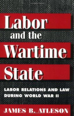 Labor and the Wartime State 9780252066740
