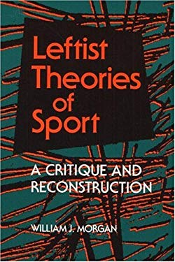 Leftist Theories of Sport 9780252020681