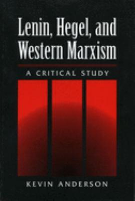 Lenin Hegel & Western Marxism: A Critical Study 9780252065033