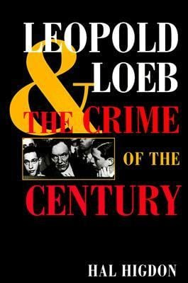 Leopold and Loeb: The Crime of the Century 9780252068294