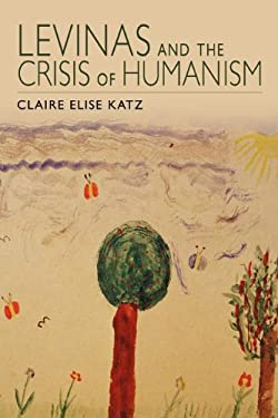 Levinas and the Crisis of Humanism 9780253007650