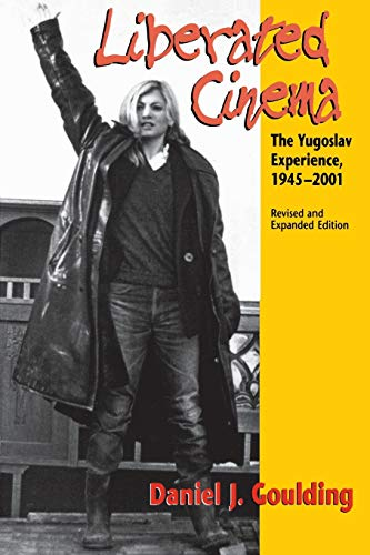 Liberated Cinema: The Yugoslav Experience, 1945-2001 9780253215826