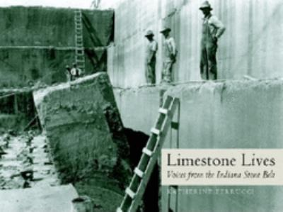Limestone Lives: Voices from the Indiana Stone Belt 9780253345127