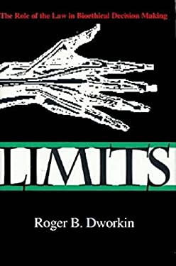 Limits: The Role of the Law in Bioethical Decision Making 9780253330758