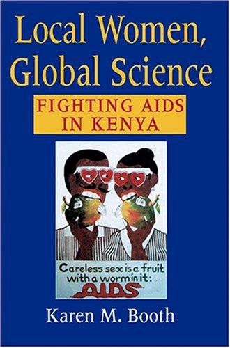 Local Women, Global Science: Fighting AIDS in Kenya 9780253216403